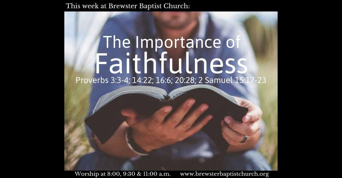 The Importance of Faithfulness - Brewster Baptist Church