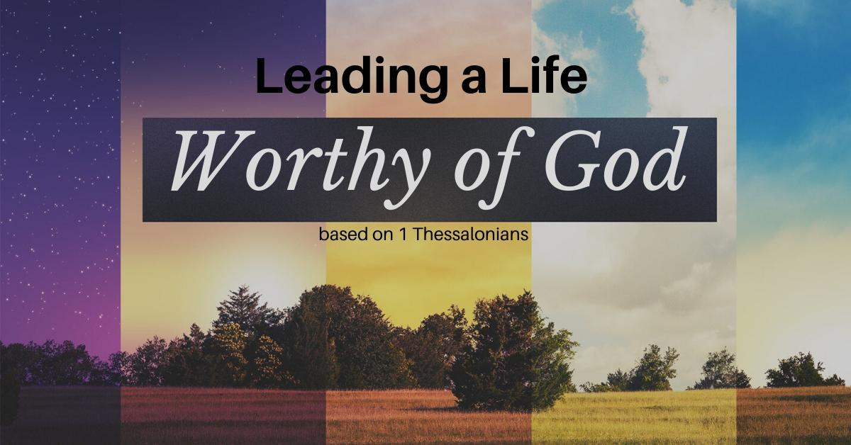 Leading a Life Worthy of God