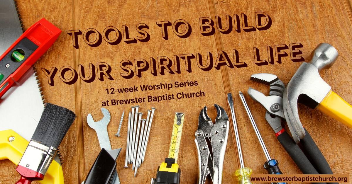 Tools to Build Your Spiritual Life